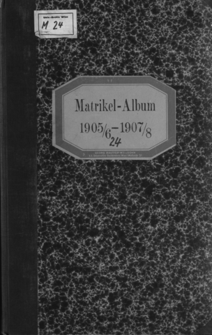 "Matrikel der Universität Wien (""Matrikel-Album""), 1905/06 - 1907/08."
